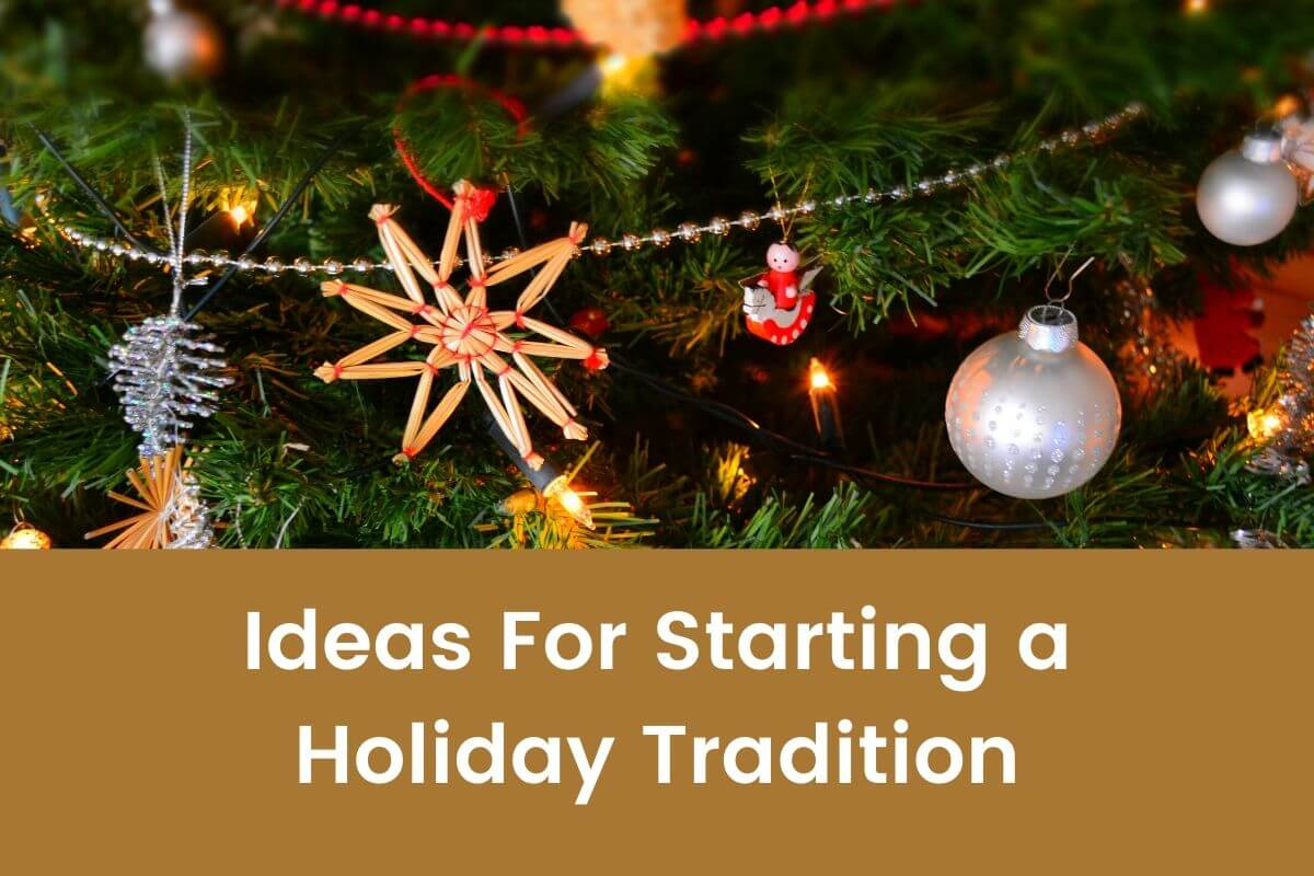 Ideas of how to start an annual Holiday Tradition- Featured Shot